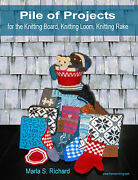 Pile Of Projects For The Knitting Board Loom Rake Bk