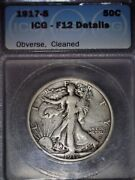 1917-s Obverse Walking Liberty Half Dollar Icg F12 Tougher Date Solid Coin