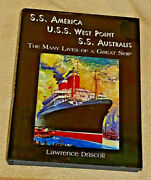 S. S. America - U. S. S. West Point - S. S. Australis The Many Lives Of A...