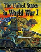 United States In World War I Americaand039s Entry Ensures By Jane H. Gould Excellent