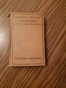 Antique Hunting Trips Of A Ranchman By Theodore Roosevelt - New York 1885