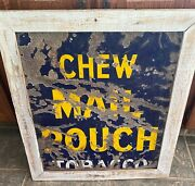 Mail Pouch Tobacco Heavy Gauge Tin Embossed Advertising Sign Rusty Frame