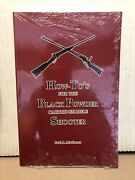 How-toand039s For The Black Powder Cartridge Rifle Shooter By Paul A. Matthews 1995