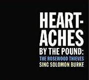Rosewood Thieves - Heartaches By Pound Rosewood Thieves Sing Solomon Burke - Cd