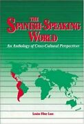 Spanish-speaking World An Anthology Of Cross-cultural By Louise Fiber Luce Mint