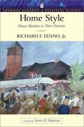Home Style House Members In Their Districts Longman By Richard F. John R.