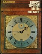 Thomas Tompion His Life And Work By R.w. Symonds Hc