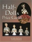 Half-dolls Price Guide By Van Sally Luven And Susan Graham