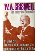 W. A. Criswell Authorized Biography Story Of A By Billy Keith - Hardcover Vg