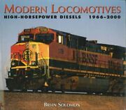 Modern Locomotives High Horsepower Diesels 1966-2000 By Brian Solomon Brand New