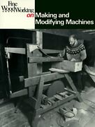 Making And Modifying Machines Fine Woodworking On Brand New