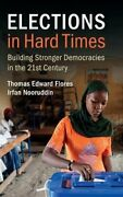 Elections In Hard Times Building Stronger Democracies In By Thomas Mint