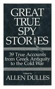 Great True Spy Stories By Allen Dulles - Hardcover Excellent Condition