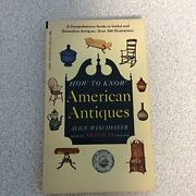How To Know American Antiques A Comprehensive Guide By Alice Winchester Vg