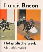 Francis Bacon - Graphic Work English And Dutch Edition By Jurriaan Benschop