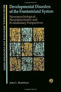 Developmental Disorders Of Frontostriatal System By John L. Bradshaw And Peter G.