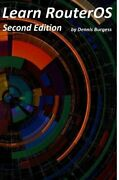 Learn Routeros - Second Edition By Dennis Burgess