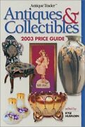 Antique Trader Antiques And Collectibles 2003 Price Guide By Kyle Husfloen Mint
