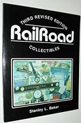 Railroad Collectibles, An Illustrated Value Guide An By Stanley Baker Excellent
