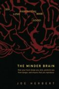 Minder Brain, How Your Brain Keeps You Alive, Protects By Joe Herbert New
