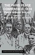 Paris Peace Conference 1919 Peace Without Victory By M. Dockrill And J. Fisher