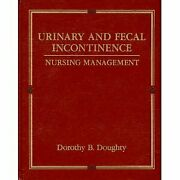 Urinary And Fecal Incontinence Nursing Management By Dorothy B. Doughty Mint