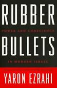 Rubber Bullets Power And Conscience In Modern Israel By Yaron Ezrahi Mint