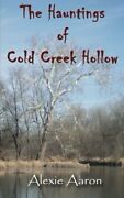 Hauntings Of Cold Creek Hollow Haunted Series Volume 1 By Alexie Aaron Vg+