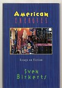 American Energies Essays On Fiction By Sven Birkerts - Hardcover Mint Condition