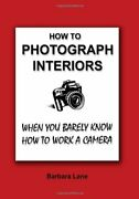 How To Photograph Interiors When You Barely Know How To By Barbara Lane
