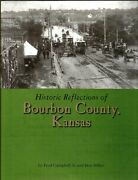 New Hardcover Historic Reflections Of Bourbon County Kansas By Campbell And Miller