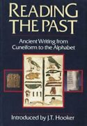 Reading Past Ancient Writing From Cuneiform To Alphabet By J T Hooker Mint