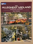 Allegheny Midland Lessons Learned By Tony Koester - Model Railroader Book Train