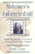 Alzheimerand039s It Will Never Be All Right Remembering This By Patti Grose Vg+