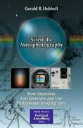 Scientific Astrophotography How Amateurs Can Generate And Use Professional Imag