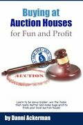 Buying At Auction Houses For Fun And Profit + Bonus By Danni Ackerman Brand New