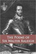 Poems Of Sir Walter Raleigh Collected And Authenticated Brand New