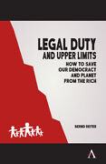 Legal Duty And Upper Limits How To Save Our Democracy And Planet From The ...