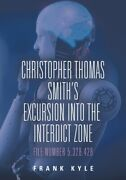 Christopher Thomas Smithand039s Excursion Into The Interdict Zone File Number 5...