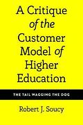 A Critique Of The Customer Model Of Higher Education The Tail Wagging The ...