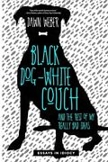 Black Dog, White Couch, And The Rest Of My Really Bad Ideas