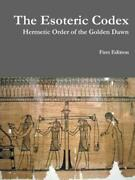The Esoteric Codex Hermetic Order Of The Golden Dawn