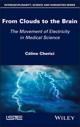 From Clouds To The Brain A Particular Pathway Of Electricity In Medical Sc...