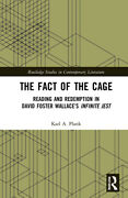 The Fact Of The Cage Reading And Redemption In David Foster Wallace's Infi...