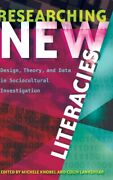 Researching New Literacies Design Theory And Data In Sociocultural Inves...