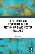 Depression And Dysphoria In The Fiction Of David Foster Wallace