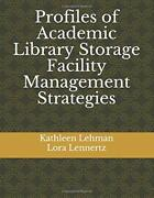 Profiles Of Academic Library Storage Facility Management By Kathleen New