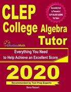 Clep College Algebra Tutor Everything You Need To Help Achieve An Excellen...