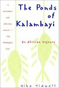 Ponds Of Kalambayi An African Sojourn By Mike Tidwell - Hardcover Excellent