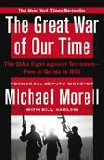 The Great War Of Our Time The Cia's Fight Against Terrorism--from Al Qa'id...
